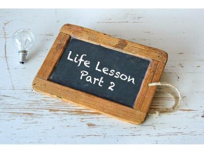 life lesson part 2